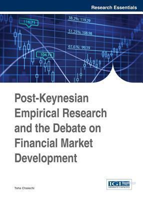 Post-Keynesian Empirical Research and the Debate on Financial Market Development Taha Chaiechi
