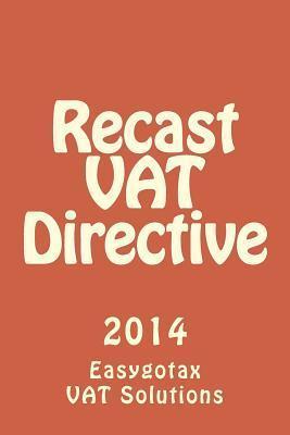 Recast Vat Directive: 2014  by  Easygotax Vat Solutions