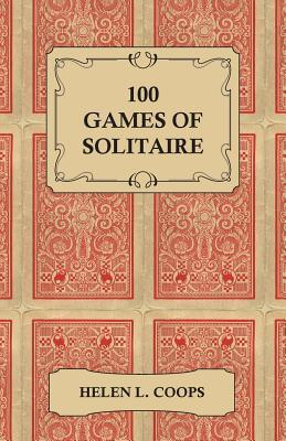 100 Games of Solitaire  by  Helen L. Coops
