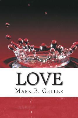 Love: Romantic Mostly  by  Mark Borisyuk Geller