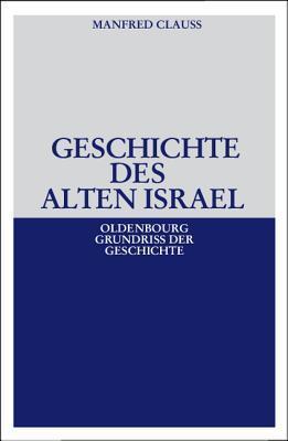 Geschichte Des Alten Israel  by  Manfred Clauss