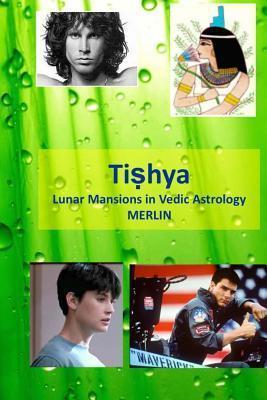 Tishya: Lunar Mansions in Vedic Astrology Merlin  Jean-Claude