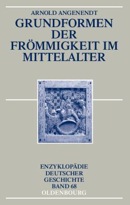 Grundformen Der Frommigkeit Im Mittelalter  by  Arnold Angenendt