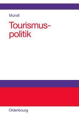 Tourismuspolitik  by  Jorn W. Mundt