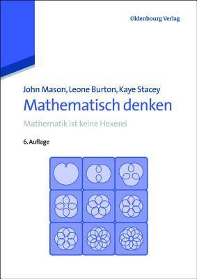 Mathematisch Denken: Mathematik Ist Keine Hexerei John   Mason