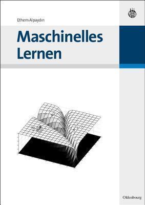 Maschinelles Lernen  by  Ethem Alpaydin