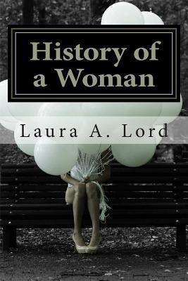 History of a Woman  by  Laura A. Lord