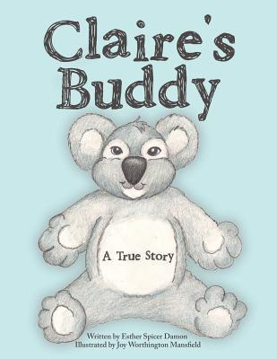 Claires Buddy: A True Story Esther Spicer Damon