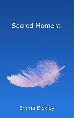 Sacred Moment Emma Bickley