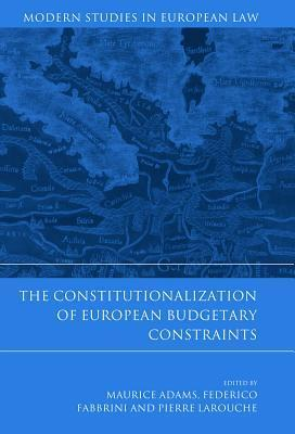 The Constitutionalization of European Budgetary Constraints  by  Maurice Adams