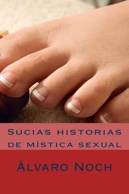 Sucias Historias: de Mistica Sexual Alvaro Noch