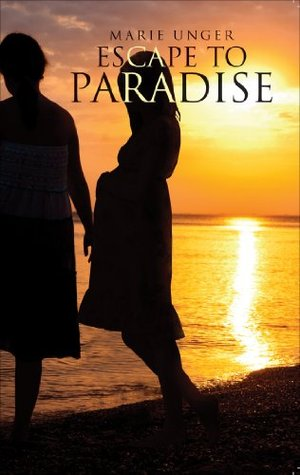 Escape to Paradise  by  Marie Unger