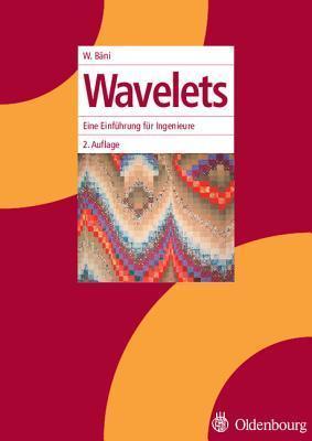 Wavelets: Eine Einfuhrung Fur Ingenieure Werner Bani