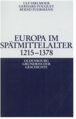 Europa Im Spatmittelalter 1215-1378  by  Ulf Dirlmeier