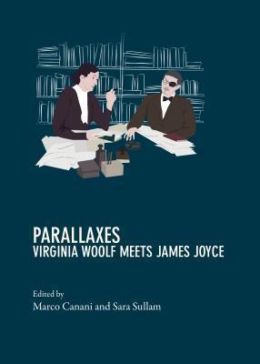 Parallaxes: Virginia Woolf Meets James Joyce Marco Canani