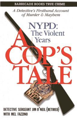 Cops Tale: NYPD the Violent Years  by  Mel Fazzino