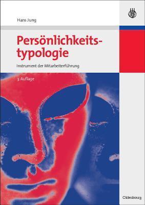 Personlichkeitstypologie: Instrument Der Mitarbeiterfuhrung. Mit Personlichkeitstest  by  Hans Jung