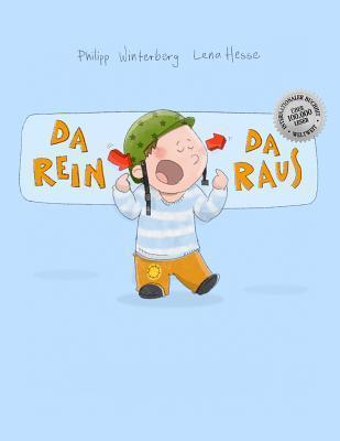 Da Rein, Da Raus!: Eine Bildergeschichte Von Lena Hesse Und Philipp Winterberg  by  Philipp Winterberg