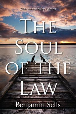 The Soul of the Law Benjamin Sells