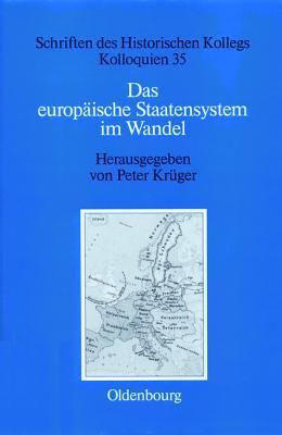 Das Europaische Staatensystem Im Wandel: Strukturelle Bedingungen Und Bewegende Krafte Seit Der Fruhen Neuzeit Peter Kruger