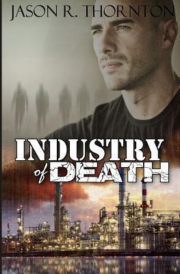Industry of Death  by  Jason Robert Thornton