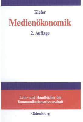 Medienokonomik: Einfuhrung in Eine Okonomische Theorie Der Medien Marie Luise Kiefer