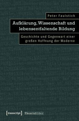 Lerndebatten: Phanomenologische, Pragmatistische Und Kritische Lerntheorien in Der Diskussion  by  Peter Faulstich