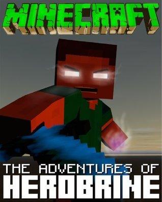 MINECRAFT: THE ADVENTURES OF HEROBRINE Minecraft Books