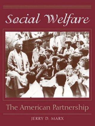 Social Welfare: The American Partnership Jerry D. Marx