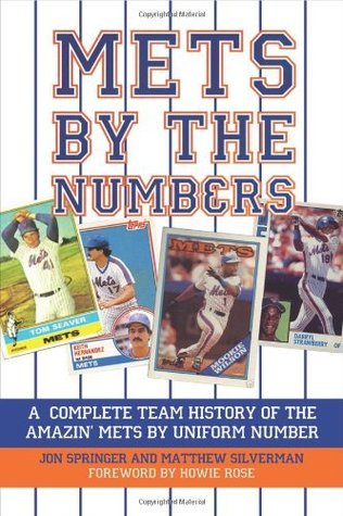 Mets the Numbers: A Complete Team History of the Amazin Mets by Uniform Number by Jon Springer
