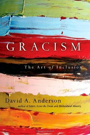 Gracism: The Art of Inclusion (BridgeLeader Books)  by  David A. Anderson