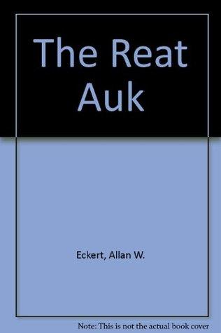 The Great Auk Allan W. Eckert