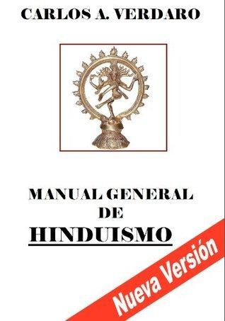 Manual General de Hinduismo (Nueva Versión)  by  Carlos Agesilao Verdaro