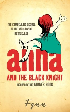 Anna and the Black Knight: Incorporating Annas Book  by  Fynn