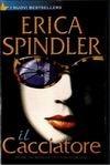 Il cacciatore Erica Spindler