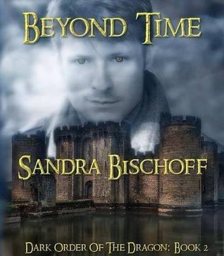 Beyond Time (Dark Order of the Dragon #2)  by  Sandra Bischoff