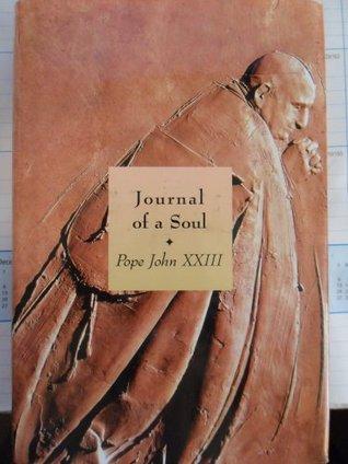 JOURNAL OF A SOUL 1895-1962 Pope John XXIII