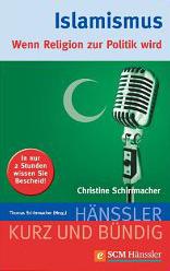 Islamismus - Wenn Religion zur Politik wird Christine Schirrmacher