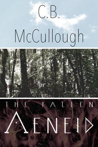 The Fallen Aeneid (Fallen Odyssey Trilogy, Book 2) C.B. McCullough
