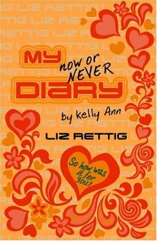 My Now or Never Diary (Diaries of Kelly Ann, #2) Liz Rettig