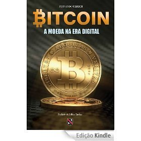 Bitcoin - a moeda na era digital  by  Fernando Ulrich