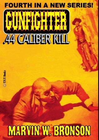.44 Caliber Kill Marvin W. Bronson