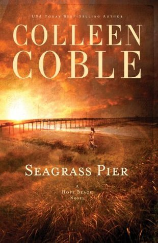 Seagrass Pier (The Hope Beach Series) Colleen Coble