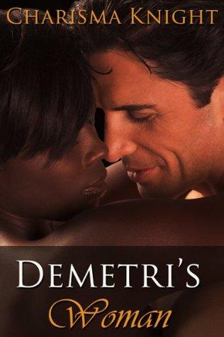 Demetris Woman (Book 1)  by  Charisma Knight