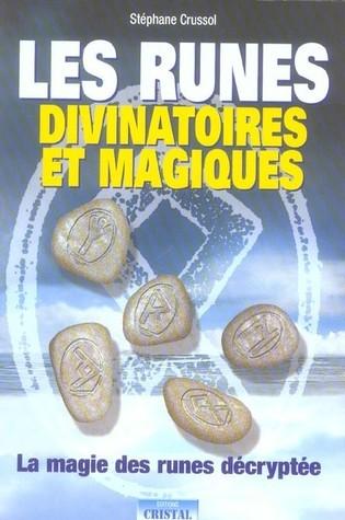 Les Runes Divinatoires et Magiques  by  Stéphane Crussol