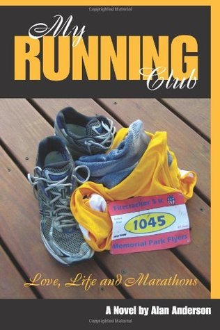 My Running Club : A Novel about Love, Life and Marathons  by  Alan Anderson