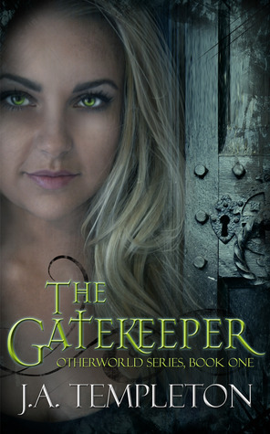 The Gatekeeper (Otherworld series, #1)  by  J.A. Templeton