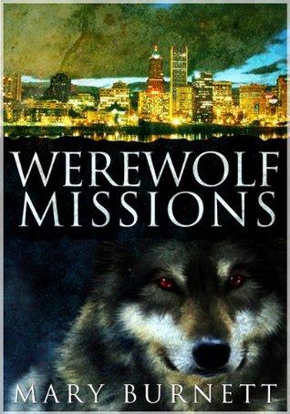 Werewolf Missions (Urban Werewolf Series) Mary Burnett