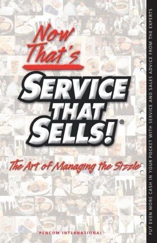 Now Thats Service That Sells!: The Art of Managing the Sizzle  by  T.J. Schier