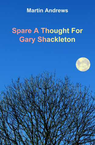 Spare a Thought for Gary Shackleton Martin  Andrews